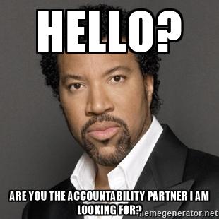accountability partner meme lionel richie